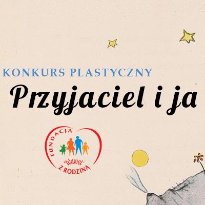"""Zapraszamy do udziału w konkursie plastycznym – """"Mój Przyjaciel i ja""""!"""